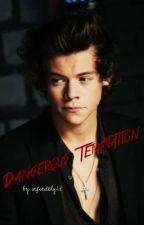 Dangerous Temptation (A Harry Styles Fanfic) by infinitely1d