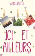 Ici et Ailleurs by Airelwriter