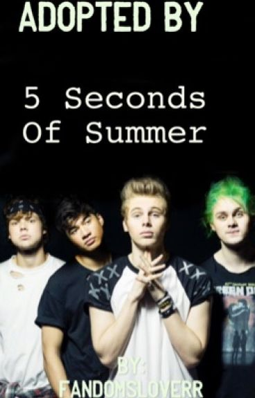 Adopted by 5 Seconds Of Summer