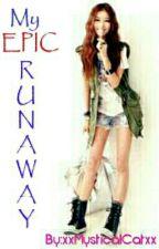 My Epic Runaway by xxMysticalCatxx