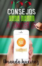 100 consejos para darte a conocer en Wattpad. by AmandaJqueiroz