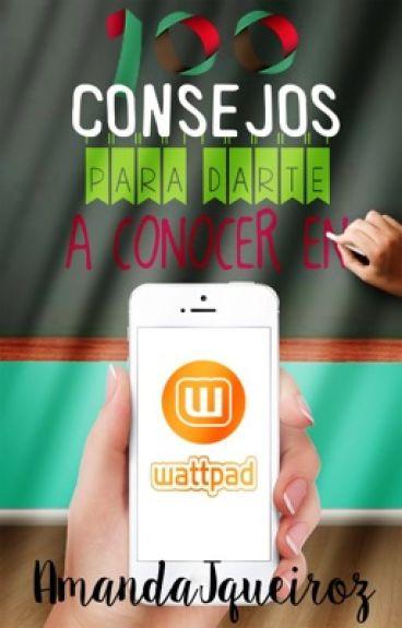 100 consejos para darte a conocer en Wattpad.