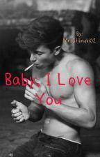 Baby, I love you by MrsStilinski02
