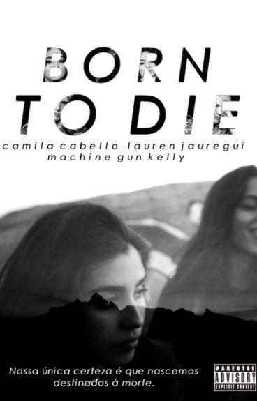 Born To Die (REESCREVENDO)