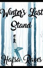 Winter's Last Stand {COMPLETED} by honoureliff