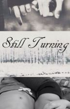 Still Turning by TinkFanFiction