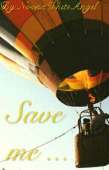 Save Me ...