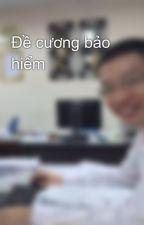 Đề cương bảo hiểm by tuangiangtn