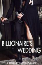 Billionaire's Wedding by BabyDuckDuck