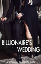 Billionaire's Wedding(#1 Couple of CEO) by BabyDuckDuck