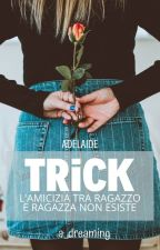 TRICK - Non posso innamorarmi di te by a_dreaming