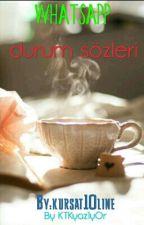 WhatsApp Durum Sözleri  by kursat10line