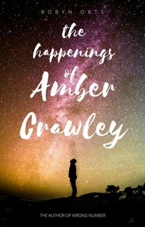 The Happenings Of Amber Crawley #wattys2017 by RobynOrts