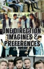 One Direction Preferences And Imagines by stylinsonau