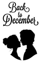 Back To December  by amazingcess