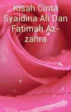 Kisah Cinta Syaidina Ali Dan Fatimah Az-zahra by novaAngraini