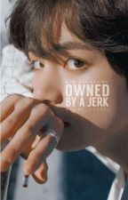 Owned by a Jerk || Kim Taehyung by Night_Rielle