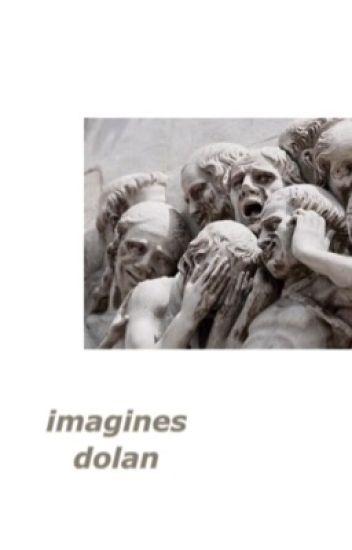 imagines ✧ dolan