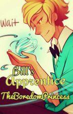 Bill's Apprentice//Male!Reader Insert by TheBoredomPrincess