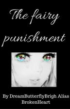 The fairy punishment by DreamButterflyBrigh