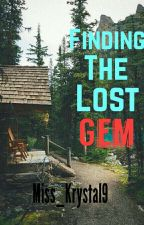 Finding The Lost Gem.[On-hold] #Wattys2016 by Miss_Krystal9