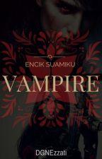 Encik Suamiku Vampire by DGNEzzati