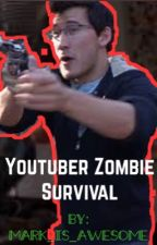 YouTuber zombie survival  (markiplier x reader) [on hold] by ihaveyourfischbach