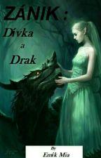 Zánik : Dívka a Drak by EmikMia