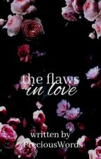 The Flaws In Love by XxMusic_loverxX0