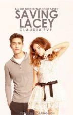 Saving Lacey (Coming Soon) by sarcasming
