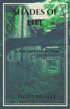 Of Life Itself by fluffyweasley