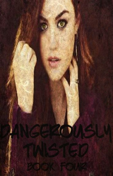 Dangerously Twisted (Book Four of the Danger series)