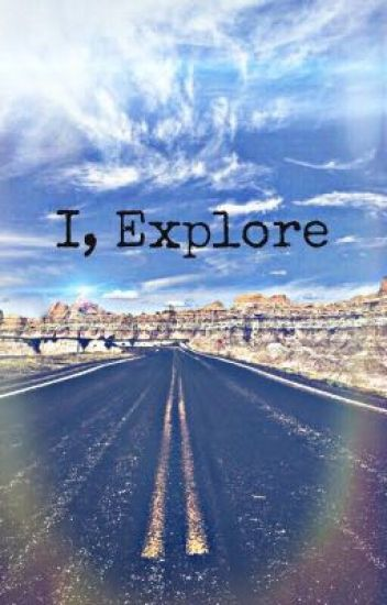 I, Explore
