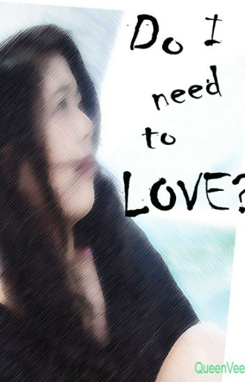 Do I Need to Love? (Finished story)