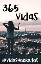 365 Vidas | #Wattys2016 by VidasNarradas