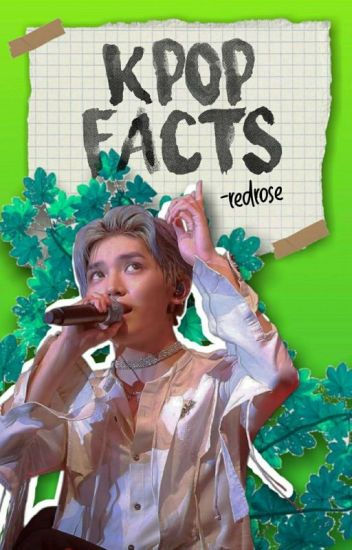K-Facts  (◕ㅅ◕✿)