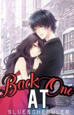 Back At One (On-Going) #Wattys2017 by BlueScheduler