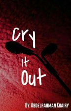 Cry It Out by AbdelrahmanKhairy25