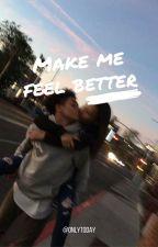 Make me feel better by OnlyToday