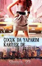 ÇOCUK DA YAPARIM, KARİYER DE!!!! by simya_23