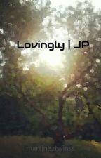 Lovingly | JP by martineztwinss