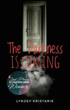 The Darkness is Coming✔ by lynzalynzforevz