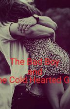 The Bad Boy and The Cold Hearted Girl by kris_unlimited