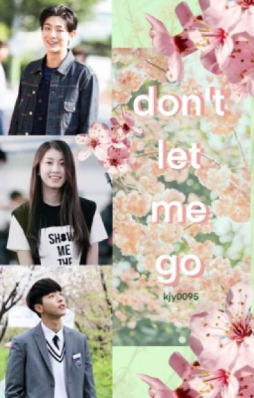 Don't Let Me Go (Who Are You: School 2015 Sequel Fanfiction)