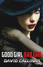 Good Girl Bad Girl by DavidCallinan