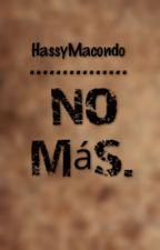 No Más. by HassyMacondo