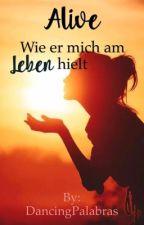 Alive - Wie er mich am Leben hielt by CatGirl1313