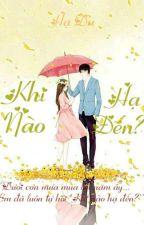 Khi Nào Hạ Đến?  by DuH578