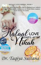 HALAAL LOVE ~ STARTS AFTER NIKAH(1)✔️.[TO BE PUBLISHED IN PAPERBACK] by Dr_Taqiya_Author
