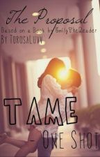 Tame - One-shot (The Proposal) by rose-elle